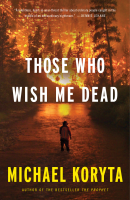 those who wish me dead por michael koryta
