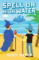 spell or high water por scott meyer